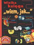 """Wielka księga. """"Wiem jak..."""" w sklepie internetowym Booknet.net.pl"""