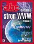 ABC tworzenia stron WWW. Wydanie II w sklepie internetowym Booknet.net.pl