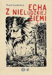 Echa z nieludzkiej ziemi w sklepie internetowym Booknet.net.pl