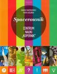 Spacerownik Centrum Nauki Kopernik w sklepie internetowym Booknet.net.pl