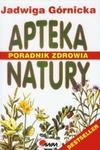 Apteka natury. Poradnik natury w sklepie internetowym Booknet.net.pl