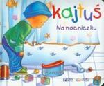 Kajtuś Na nocniczku w sklepie internetowym Booknet.net.pl