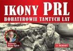 Ikony PRL Bohaterowie tamtych lat w sklepie internetowym Booknet.net.pl