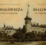Białowieża Carska rezydencja w sklepie internetowym Booknet.net.pl