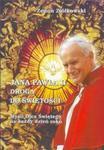 Jana Pawła II droga do świętości. Myśli Ojca Świętego na każdy dzień roku w sklepie internetowym Booknet.net.pl
