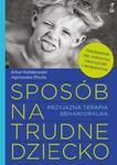 Sposób na trudne dziecko w sklepie internetowym Booknet.net.pl