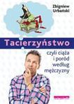 Tacierzyństwo czyli ciąża i poród według mężczyzny w sklepie internetowym Booknet.net.pl