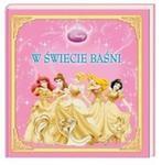 Disney Księżniczka W świecie baśni w sklepie internetowym Booknet.net.pl