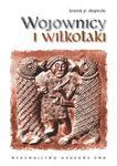 Wojownicy i wilkołaki w sklepie internetowym Booknet.net.pl