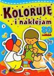 Koloruję i naklejam. Część 1 (80 naklejek) w sklepie internetowym Booknet.net.pl