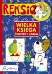 Reksio Wielka księga ćwiczeń i zabaw w sklepie internetowym Booknet.net.pl