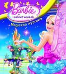 Barbie i sekret wróżek Magiczna wyprawa w sklepie internetowym Booknet.net.pl