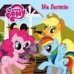 Mój Kucyk Pony Na farmie w sklepie internetowym Booknet.net.pl