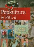 POPKULTURA W PRL-U OP HISTORICA 9788362521661 w sklepie internetowym Booknet.net.pl