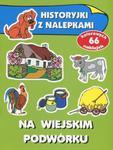 Na wiejskim podwórku Historyjki z nalepkami w sklepie internetowym Booknet.net.pl