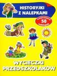 Wycieczki przedszkolaków Historyjki z nalepkami w sklepie internetowym Booknet.net.pl