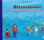 Bliźniakowo Opowiadania dla dzieci o bliźniętach w sklepie internetowym Booknet.net.pl