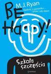Be Happy! Szkoła szczęścia w sklepie internetowym Booknet.net.pl