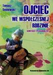Ojciec we współczesnej rodzinie w sklepie internetowym Booknet.net.pl