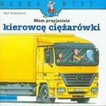 Mam przyjaciela kierowcę ciężarówki w sklepie internetowym Booknet.net.pl