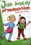 Jak każdy przedszkolak bawi się i uczy 3-5 lat w sklepie internetowym Booknet.net.pl