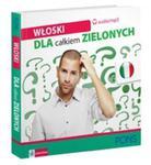 Włoski dla całkiem zielonych + 2CD w sklepie internetowym Booknet.net.pl