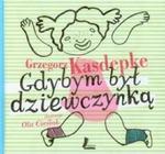Gdybym był dziewczynką Gdybym była chłopcem w sklepie internetowym Booknet.net.pl