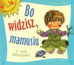 Bo widzisz, mamusiu i inne wierszyki w sklepie internetowym Booknet.net.pl