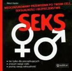 Seks Nieocenzurowany przewodnik po Twoim ciele seksualności i bezpieczeństwie w sklepie internetowym Booknet.net.pl