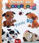 Obrazki dla maluchów. Pieski w sklepie internetowym Booknet.net.pl