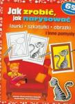 Jak zrobić, jak narysować laurki, szkatułki, obrazki i inne pomysły w sklepie internetowym Booknet.net.pl