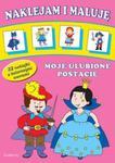 Naklejam i maluję Moje ulubione postacie w sklepie internetowym Booknet.net.pl
