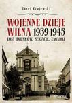 Wojenne dzieje Wilna 1939-1945 w sklepie internetowym Booknet.net.pl