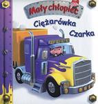 Ciężarówka Czarka Mały chłopiec w sklepie internetowym Booknet.net.pl