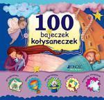100 bajeczek kołysaneczek w sklepie internetowym Booknet.net.pl