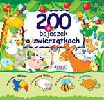 200 bajeczek o zwierzątkach w sklepie internetowym Booknet.net.pl