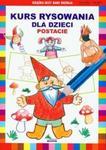 Kurs rysowania dla dzieci. Postacie w sklepie internetowym Booknet.net.pl
