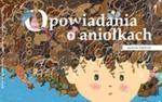 Opowiadania o aniołkach w sklepie internetowym Booknet.net.pl