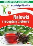 Nalewki i receptury ziołowe. Biblioteka zdrowia w sklepie internetowym Booknet.net.pl