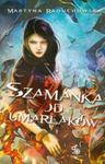 Szamanka od umarlaków w sklepie internetowym Booknet.net.pl
