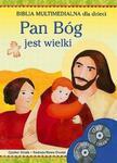 Pan Bóg jest wielki. Biblia multimedialna dla dzieci + 2CD w sklepie internetowym Booknet.net.pl