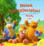 Nouky i przyjaciele Dzień z przyjaciółmi w sklepie internetowym Booknet.net.pl
