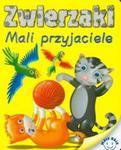 Zwierzaki Mali przyjaciele w sklepie internetowym Booknet.net.pl