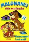 Zwierzaczki i ich małe Malowanki dla malucha w sklepie internetowym Booknet.net.pl