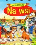 W zagrodzie. Na wsi w sklepie internetowym Booknet.net.pl