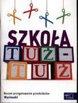 Szkoła tuż - tuż. Roczne przygotowanie przedszkolne. Wycinanki w sklepie internetowym Booknet.net.pl