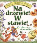 Na drzewie! W stawie! Co piszczy w trawie? w sklepie internetowym Booknet.net.pl