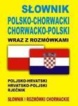 Słownik polsko-chorwacki, chorwacko-polski wraz z rozmówkami w sklepie internetowym Booknet.net.pl