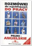 Rozmówki Dla Wyjeżdżających Do Pracy Polsko-Angielskie w sklepie internetowym Booknet.net.pl
