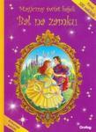 Magiczny świat bajek Bal na zamku w sklepie internetowym Booknet.net.pl